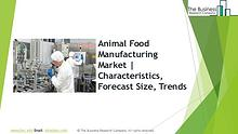 Animal Food Manufacturing Global Market Report 2019