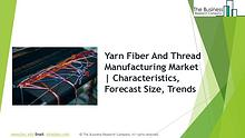 Yarn, Fiber And Thread Manufacturing Global Market Report 2019
