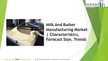 Milk And Butter Manufacturing Global Market Report 2019