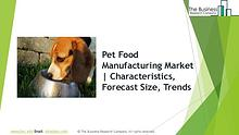 Pet Food Manufacturing Global Market Report 2019