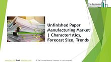 Unfinished Paper Manufacturing Global Market Report 2019