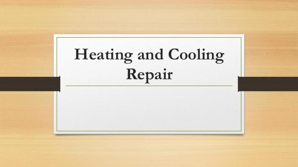 Toronto Heating and Cooling Company Heating and Cooling Repair Tips