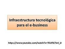 Infraestructura tecnológica para el e-business