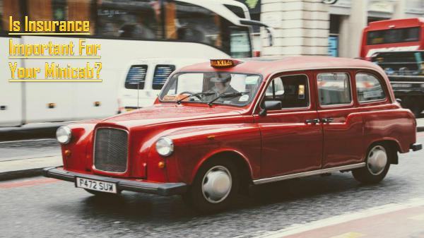 Why do you need to get insurance for your minicab? Minicab insurance London