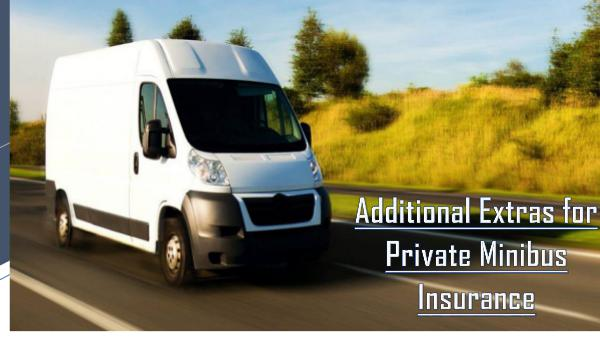 Why do you need to get insurance for your minicab? Additional Extras for Private Minibus Insurance