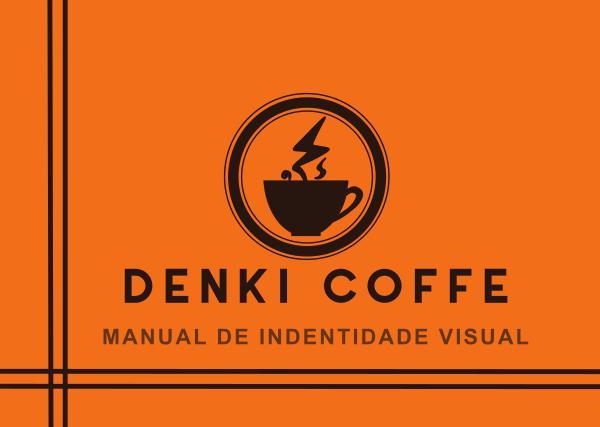 Projeto de Identidade Visual Manual de Indentidade_DENKI COFFE