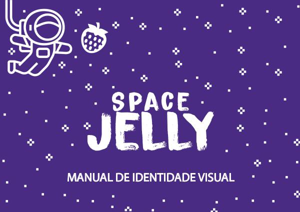Manual de Identidade Visual - Space Jelly Space Jelly -Manual de identidade visual impressã