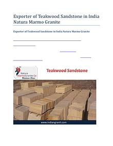 Exporter of Teakwood Sandstone in India Natura Marmo Granite