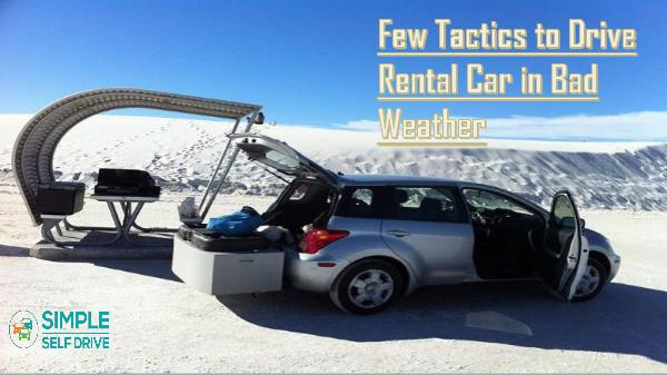 Few Tactics to Drive Rental Car in Bad Weather