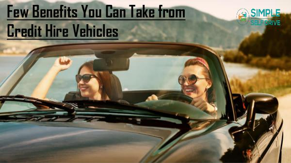 Few Benefits You Can Take from Credit Hire Vehicle