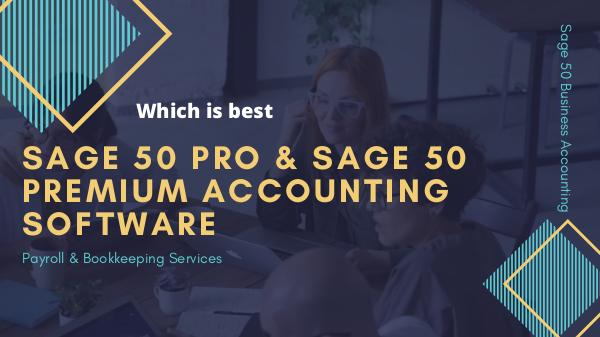 Read more Sage Pro and Sage Premium Accounting Software Sage 50 PRO & Sage 50 Premium Accounting Software
