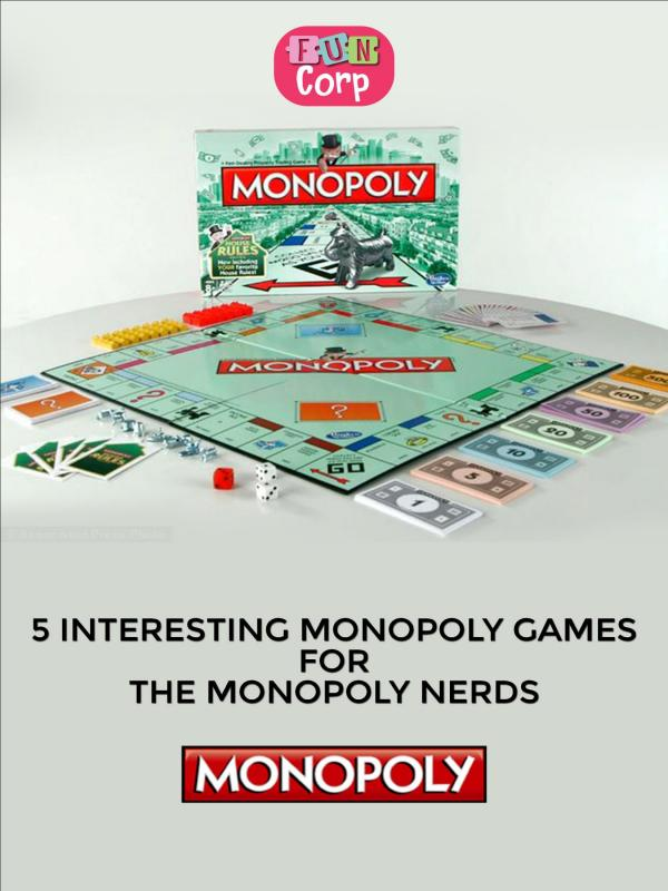 5 Interesting Monopoly Games For The Monopoly Nerds 5 Interesting Monopoly Games For The Monopoly Nerd