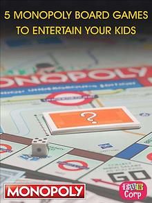 5 Monopoly Board Games to Entertain Your Kids