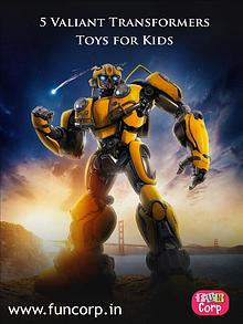 5 Valiant Transformers Toys for Kids