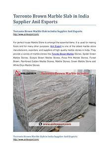 Torronto Brown Marble Slab in India Supplier Anil Exports