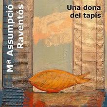 Mª ASUMPCIÓ RAVENTÓS - Una dona del tapís