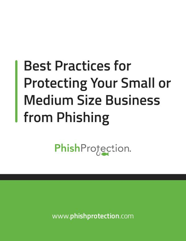 Best Practices for Protecting Your Small or Medium Size Business from Best Practices for Protecting Your Small or Medium