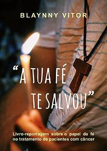"""""""A TUA FÉ TE SALVOU"""""""