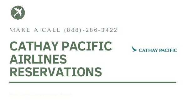 Cathay Pacific Reservations Cathay Pacific Airlines Reservations