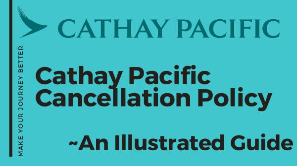 Cathay Pacific Cancellation Policy Cathay Pacific Cancellation Policy