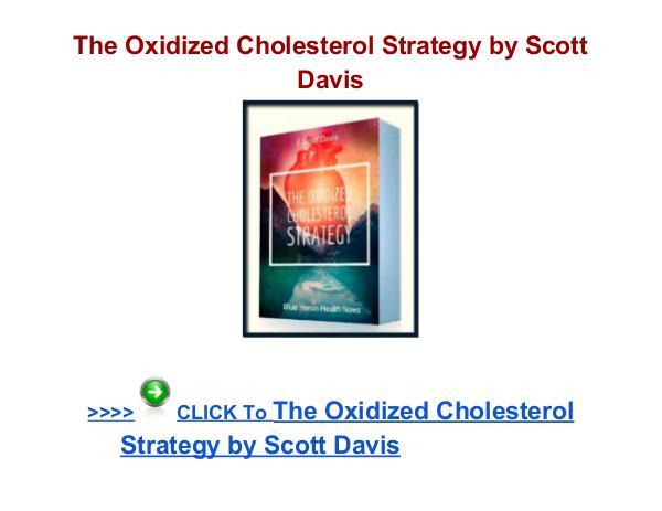 The Oxidized Cholesterol Strategy Scott Davis review The Oxidized Cholesterol Strategy review