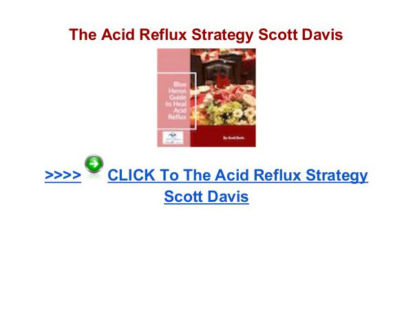The Acid Reflux Strategy review The Acid Reflux Strategy Scott Davis