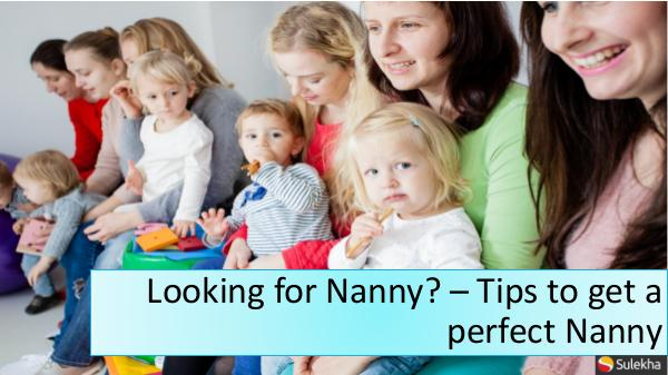 Looking for a Nanny - Do your research Need a nanny?