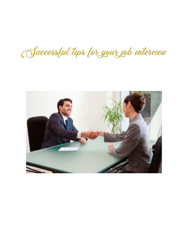 Successful tips for your job interview Successful tips for your job interview