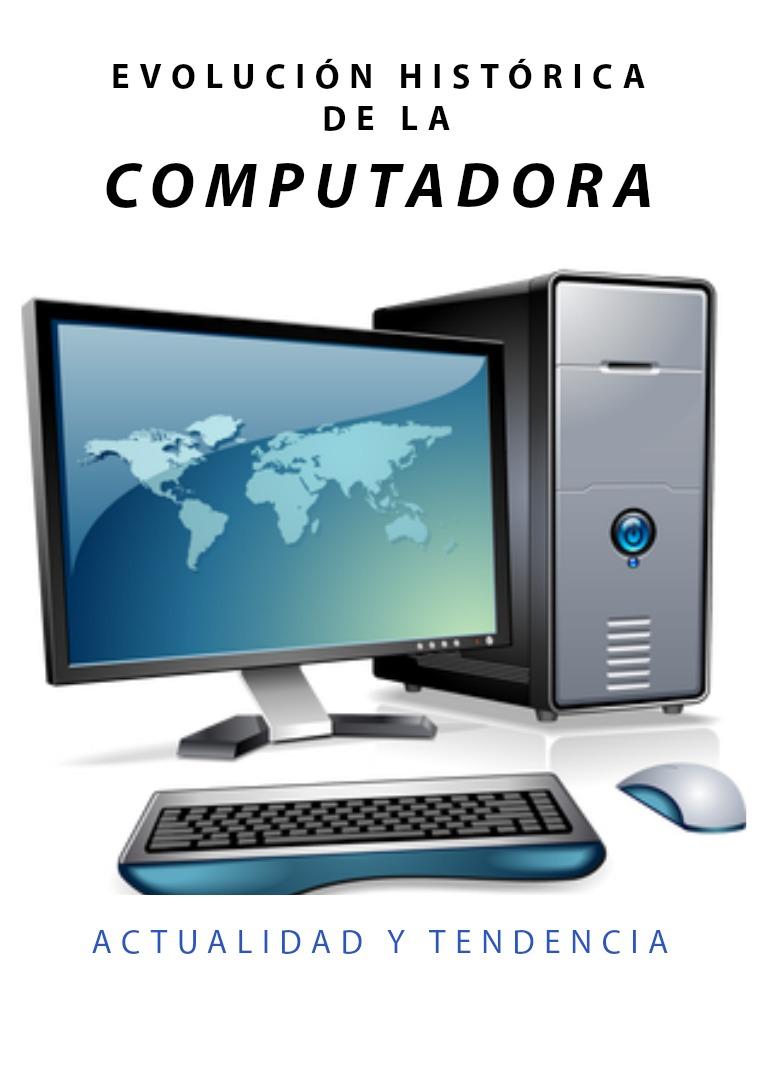 evolucion historica de la computadora evolucion historica de la computadora