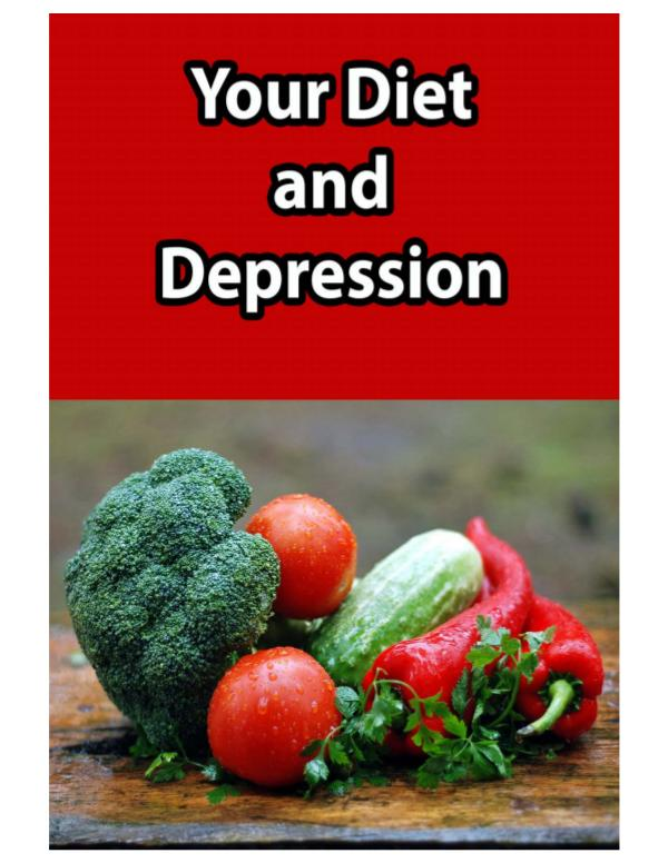 Your Diet and Depression The Depression Diet