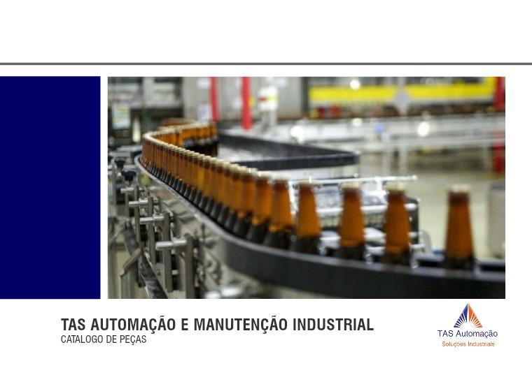 Catalogo TAS Automação & Manutenção Industrial Catalogo - TAS Automação & Manutenção Industrial