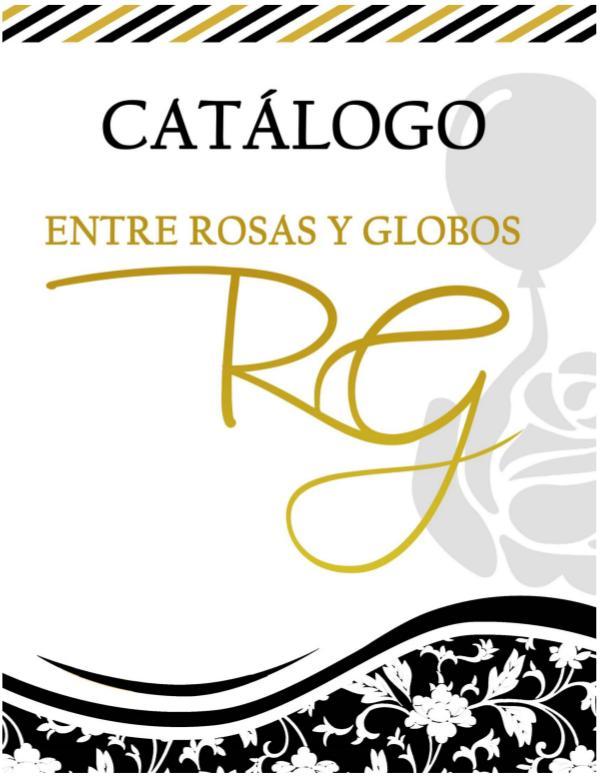 CATALOGO ENTRE ROSAS Y GLOBOS Actualizado JULIO 2019