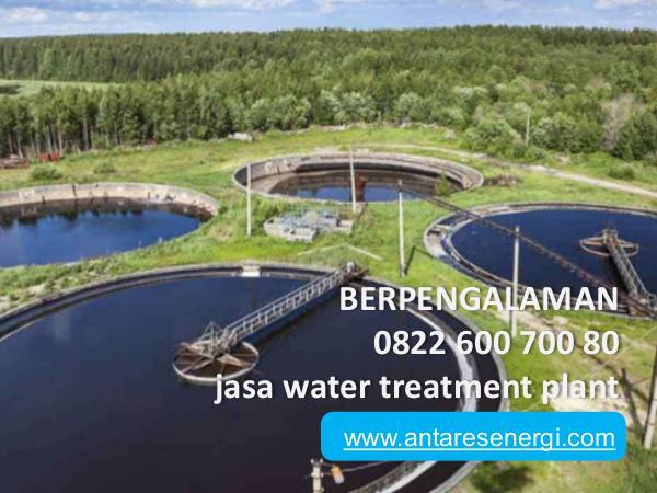 BERPENGALAMAN, 0822 600 700 80, jasa water treatme