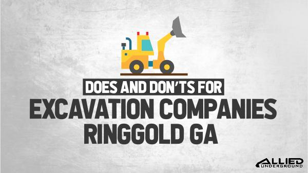 Excavation Companies Does and Don'ts For Excavation Companies Ringgold