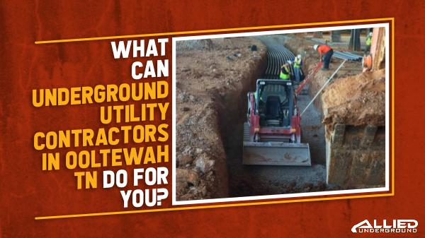 Underground Utility Contractors What Can Underground Utility Contractors Do for U?
