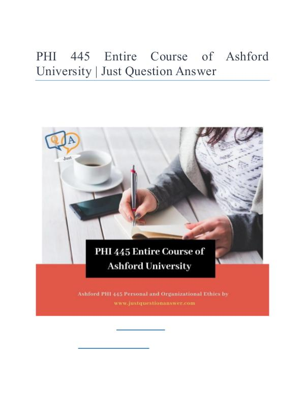 PHI 445 Entire Course of Ashford University | Just Question Answer PHI 445 Entire Course of Ashford University