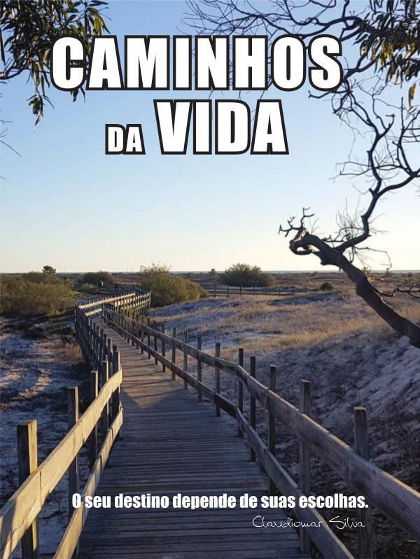 Caminhos da Vida por Claudio Silva