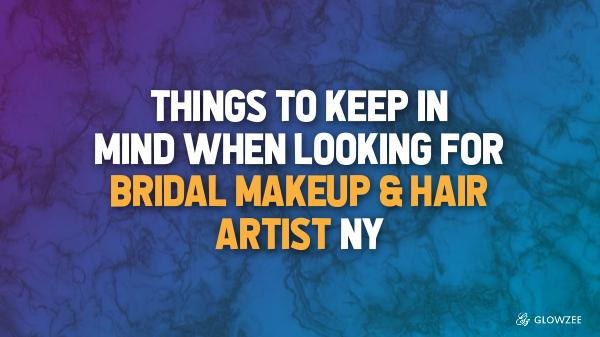 Looking for Bridal Makeup & Hair Artist NY
