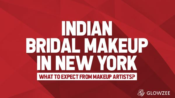 Indian Bridal Makeup What to Expect from Makeup Artists?