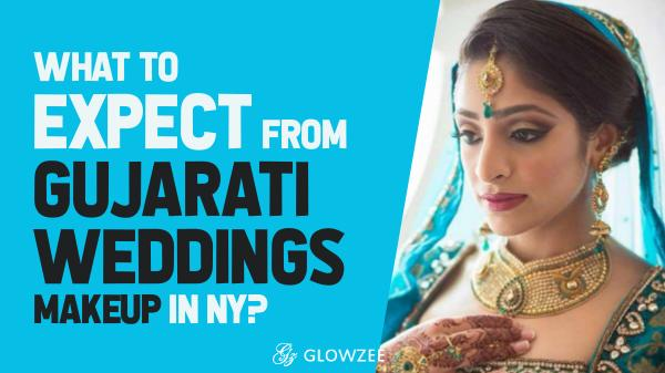 Gujarati Wedding What to Expect from Gujarati Weddings Makeup in NY