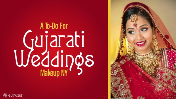 Gujarati Wedding A To-Do For Gujarati Weddings Makeup NY