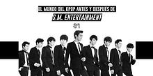 El mundo del KPOP antes y después de S.M. Entertainment