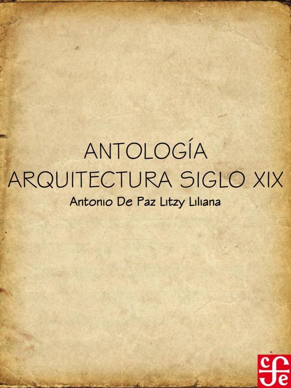 ARQUITECTURA SIGLO XIX ANTOLOGÍA