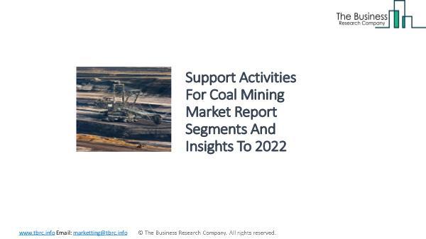 Support Activities For Coal Mining Market - Industry Analysis, Size, Support Activities For Coal Mining Market - Indust