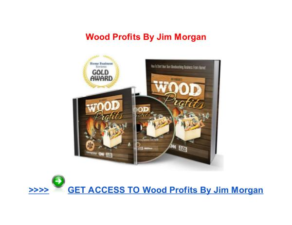 Wood Profits Jim Morgan reviews Wood Profits Jim Morgan pdf download