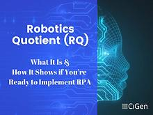 Robotics Quotient (RQ): What It Is and How It Shows if You're Ready t