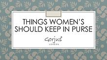 Things Women's Should Keep in Purse