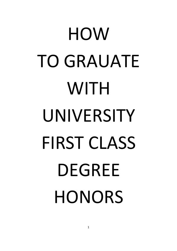 HOW TO GRADUATE WITH UNIVERSITY FIRST CLASS DEGREE BOOK SUBMISSIONS(2) (1) (2)-2(2) (1)