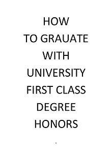 HOW TO GRADUATE WITH UNIVERSITY FIRST CLASS DEGREE