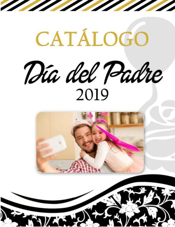 CATALOGO DIA DEL PADRE CATALOGO DIA DEL PADRE 2019 - ENTRE ROSAS Y GLOBOS